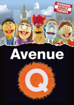 Avenue Q  by Robert Lopez & Jeff Marx  Book by Jeff Whitty